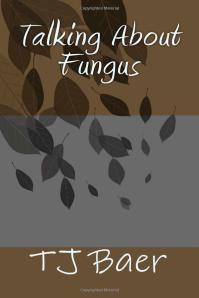 TalkingAboutFungus_TJBaer_Cover