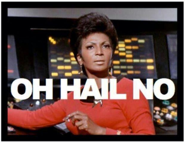 uhura-oh-hail-no