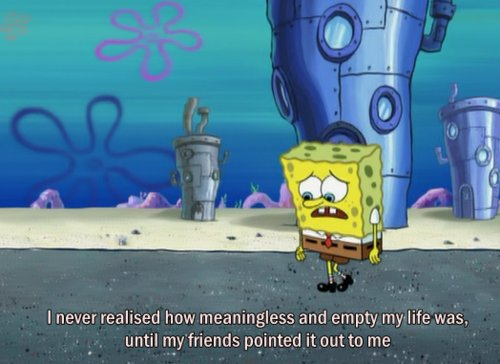 spongebob_meaningless-empty-friends-pointed-it-out